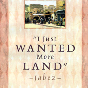 I Just Wanted More Land: Jabez