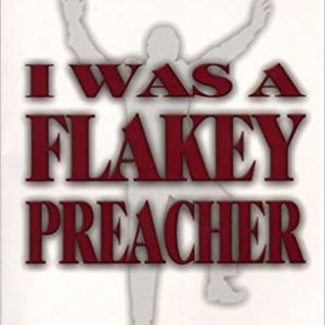I Was A Flaky Preacher