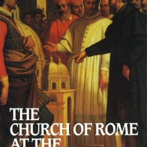 The Church of Rome at the Bar of History