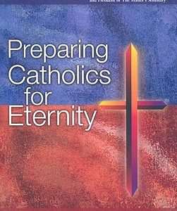 Preparing Catholics for Eternity
