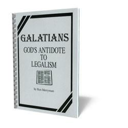 Galations: God's Antidote to Legalism