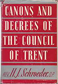 Canons & Decrees of Trent, The