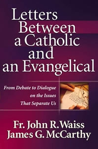 Letters between a Roman Catholic & Evangelicals
