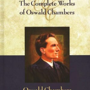The Complete Works of Oswald Chambers - H/Cover