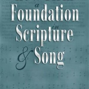 How Firm a Foundation in Scripture and Song