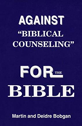 Against Biblical Counselling
