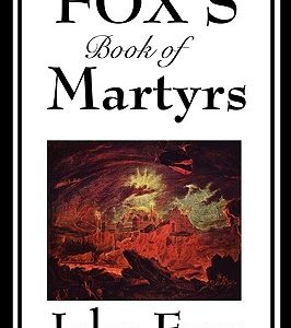 Foxes Book of Martyrs FOXE John