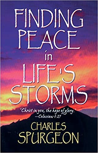 Finding Peace in Lifes Storms SPURGEON CH