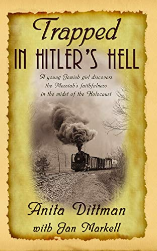 Trapped in Hitler's Hell DITTMAN & MARKELL